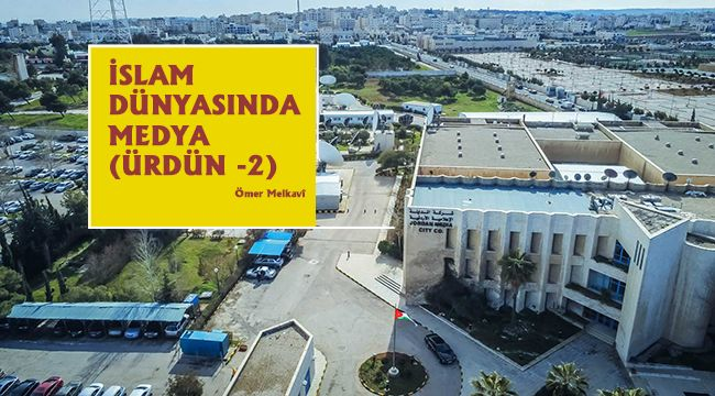 İslam Dünyasında Medya (Ürdün - 2)