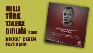 Milli Türk Talebe Birliğinden dikkat çeken paylaşım