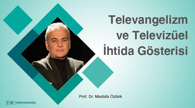 Televanjelizm ve televizüel ihtida gösterisi