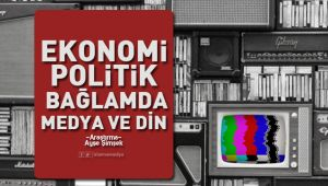Ekonomi-Politik Bağlamda Medya ve Din