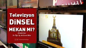 Televizyon Dinsel Bir Mekan mı?