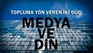Topluma Yön Veren İki Güç: Medya ve Din