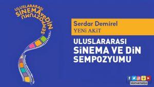 Serdar Demirel - Yeni Akit - Uluslararası Sinema ve Din Sempozyumu