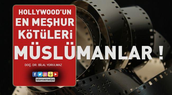 Hollywood'un En Meşhur Kötüleri: Müslümanlar