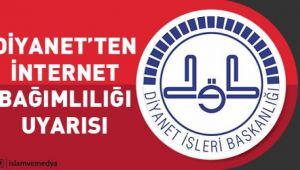 Diyanet'ten internet bağımlılığı uyarısı