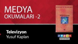 Medya Okumaları (2): Televizyon-Yusuf Kaplan