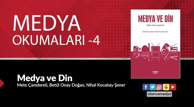 Medya Okumaları (4): Medya ve Din - Mete Çamdereli, Betül Onay Doğan, Nihal Kocabay Şener