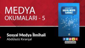Medya Okumaları (5): Sosyal Medya İlmihali - Abdülaziz Kıranşal