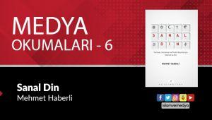 Medya Okumaları (6): Sanal Din - Mehmet Haberli