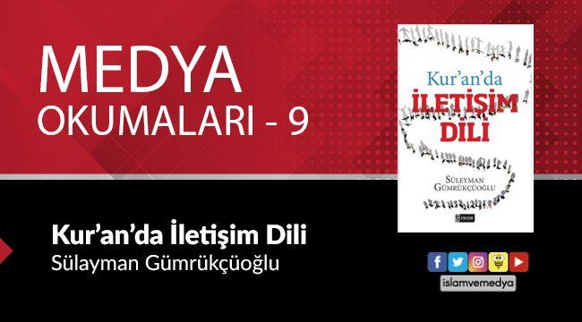 Medya Okumaları (9): Kur'an'da İletişim Dili - Süleyman Gümrükçüoğlu