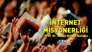 İnternet misyonerliği hakkında dikkat çeken yazı