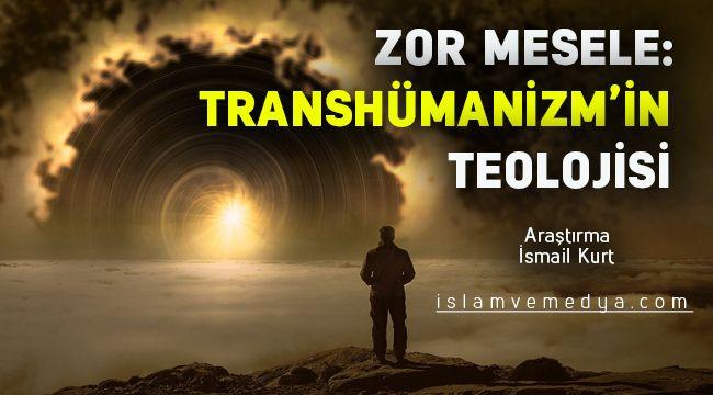 Zor Mesele: Transhümanizm Teolojisi