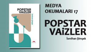 Medya Okumaları (17): Popstar Vaizler