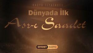 Dünyada Bir İlk: 'Asr-ı Saadet' Radyo Tiyatrosu