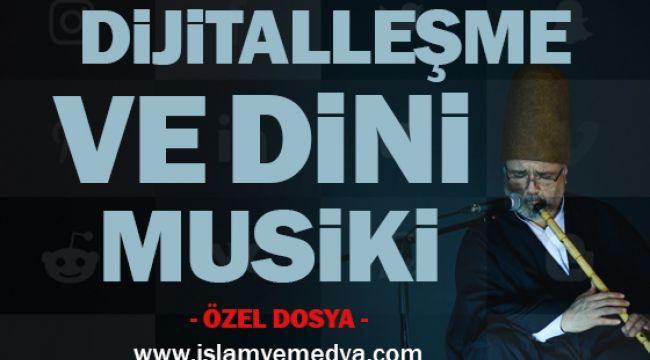 Dijitalleşme ve Dini Musiki (Özel Dosya)
