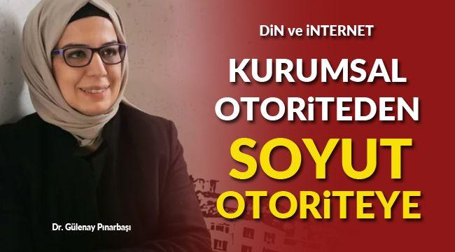 Din ve İnternet: Kurumsal otoriteden, soyut otoriteye…