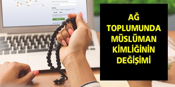 Ağ Toplumunda Müslüman Kimliği