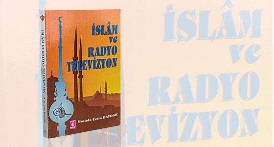 Medya Okumaları (7) : İslam ve Radyo Televizyon